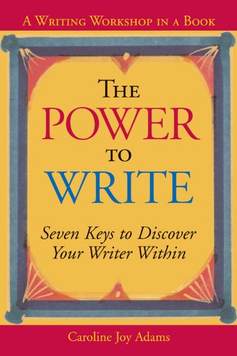 9781573248099: The Power to Write: Seven Keys to Discover Your Writer Within