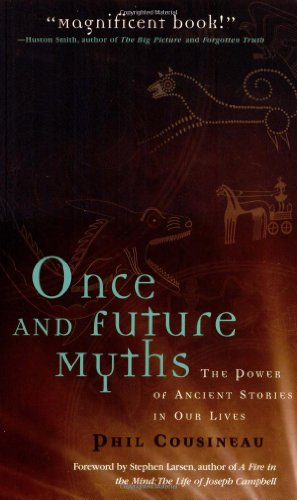 9781573248648: Once and Future Myths: The Power of Ancient Stories in Our Lives