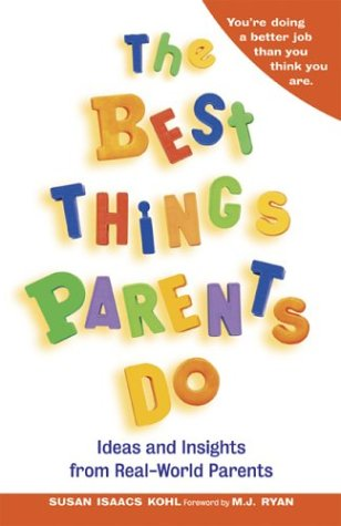 9781573249027: The Best Things Parents Do: Ideas & Insights from Real-World Parents