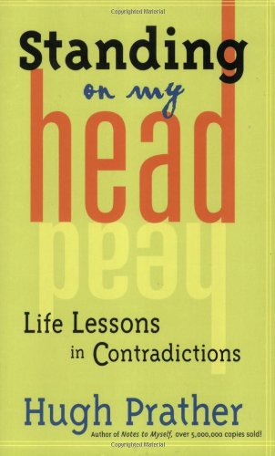 9781573249188: Standing on My Head: Life Lessons in Contradictions (Prather, Hugh)
