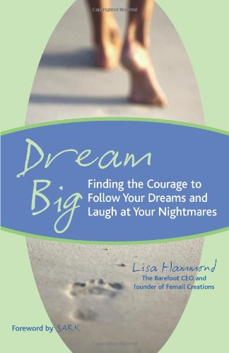 Dream Big: Finding the Courage to Follow: Lisa Hammond