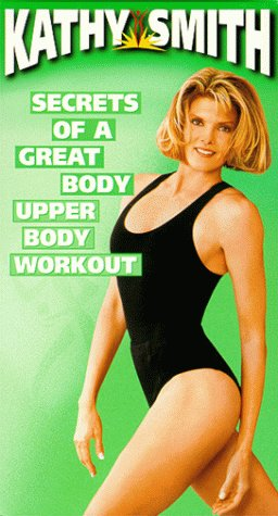 9781573309943: Kathy Smith - Secrets of a Great Body Total Workout, Vol. 1 - Upper Body [VHS]