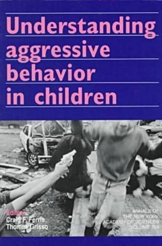 9781573310130: Understanding Aggressive Behavior in Children (Annals of the New York Academy of Sciences)