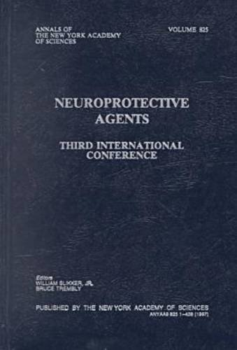 9781573310925: Neuroprotective Agents: Third International Conference (Annals of the New York Academy of Sciences)