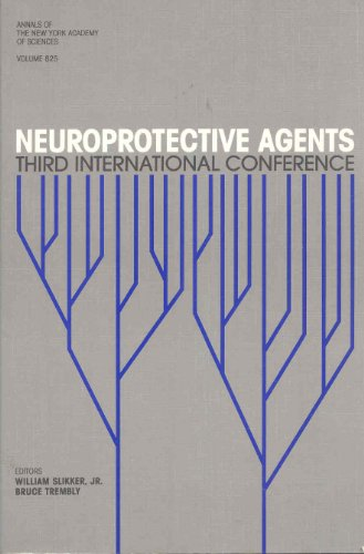 Neuroprotective Agents: Third International Conference (Annals of the New York Academy of Sciences,...