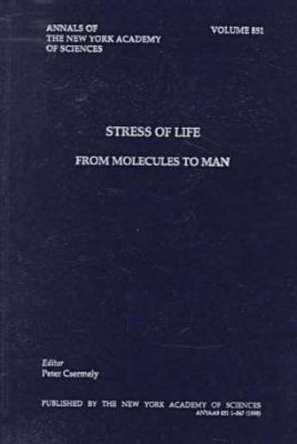 Stress of Life: From Molecules to Man: Csermely, Peter (Editor(