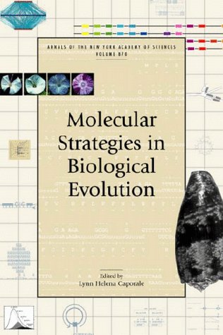 Molecular Strategies in Biological Evolution (Annals of the New York Academy of Sciences, V. 870): ...
