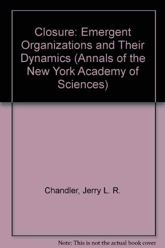 9781573312493: Closure: Emergent Organizations and Their Dynamics (Annals of the New York Academy of Sciences)