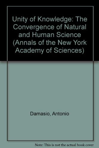9781573313100: Unity of Knowledge: The Convergence of Natural and Human Science (Annals of the New York Academy of Sciences)