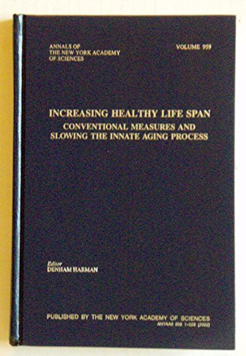 Increasing Healthy Life Span: Conventional Measures and Slowing the Innate Aging Process (Annals of...