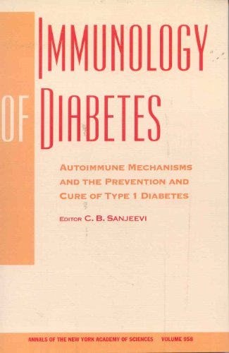 9781573313636: Immunology of Diabetes: Autoimmune Mechanisms and the Prevention and Cure of Type 1 Diabetes (Annals of the New York Academy of Sciences)