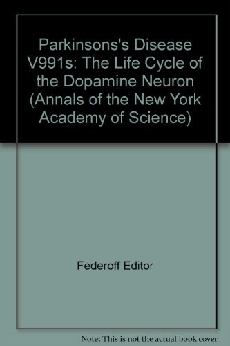 9781573314497: Parkinson's Disease: The Life Cycle of the Dopamine Neuron (Annals of the New York Academy of Sciences)