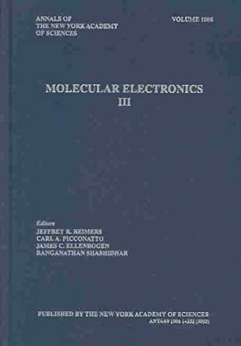Molecular Electronics III (Annals of the New York Academy of Sciences): Reimers, Jeffrey R.
