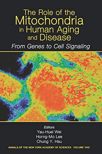9781573315425: The Role of Mitochondria in Human Aging and Disease: From Genes to Cell Signaling, Volume 1042