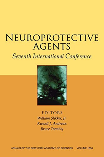Neuroprotective Agents: Seventh International Conference, Volume 1053