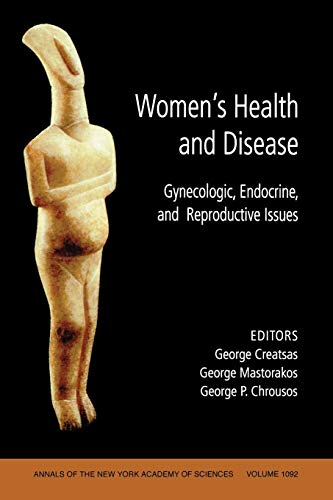 9781573316217: Women's Health and Disease: Gynecologic, Endocrine, and Reproductive Issues, Volume 1092 (Annals of the New York Academy of Sciences)