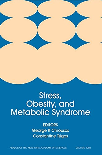 Stress, Obesity, and Metabolic Syndrome [Annals of the New York Academy of Sciences, Volume 1083]: ...
