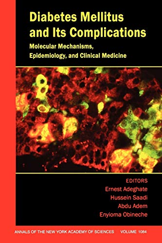 Diabetes Mellitus and Its Complications: Molecular Mechanisms, Epidemiology, and Clinical Medicine,...