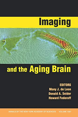 Imaging and the Aging Brain: Leon. Mony; Snider, Donald; Federoff, Howard
