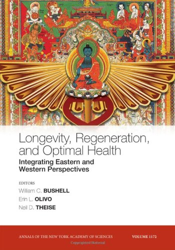 9781573316774: Longevity, Regeneration, and Optimal Health: Integrating Eastern and Western Perspectives, Volume 1172