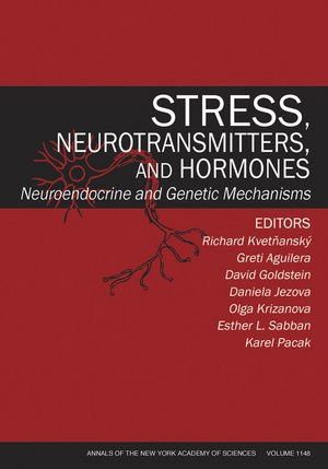 Stress, Neurotransmitters, and Hormones: Neuroendocrine and Genetic Mechanisms, Volume 1148 (157331692X) by Richard Kvetnansky; Greti Aguilera; David Goldstein; Daniela Jezova; Olga Krizanova; Esther Sabban; Karel Pacak