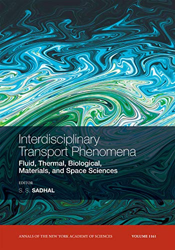 9781573317122: Interdisciplinary Transport Phenomena (Annals of the New York Academy of Sciences): Fluid, Thermal, Biological, Materials, and Space Sciences, Volume 1161: 19