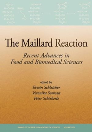 9781573317191: The Maillard Reaction: Recent Advances in Food and Biomedical Sciences, Volume 1128 (Annals of the New York Academy of Sciences)