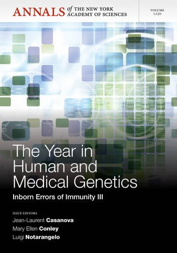 9781573318785: The Year in Human and Medical Genetics: Inborn Errors of Immunity III, Volume 1250 (Annals of the New York Academy of Sciences)