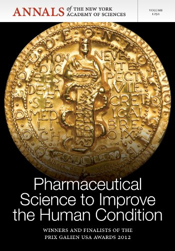 Pharmaceutical Science to Improve the Human Condition: Prix Galien 2012, Volume 1291 (Annals of the...