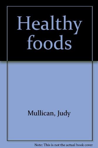 Healthy foods: Mullican, Judy