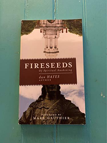 Fireseeds of Spiritual Awakening: Dan Hayes