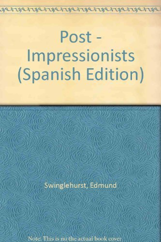Post - Impressionists (Spanish Edition)