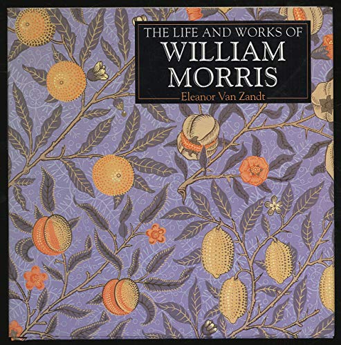 9781573350341: The Life and Works of William Morris