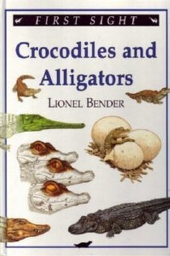 9781573351607: Crocodiles and Alligators (First Sight)