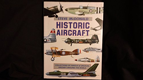 9781573352949: Historic Aircraft: Collections of Famous and Unusual Aircraft Around the World.