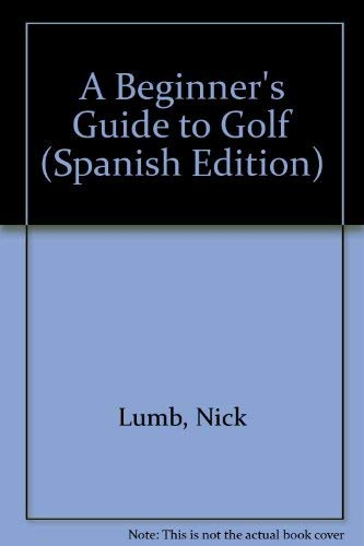 9781573352994: A Beginner's Guide to Golf (Spanish Edition)
