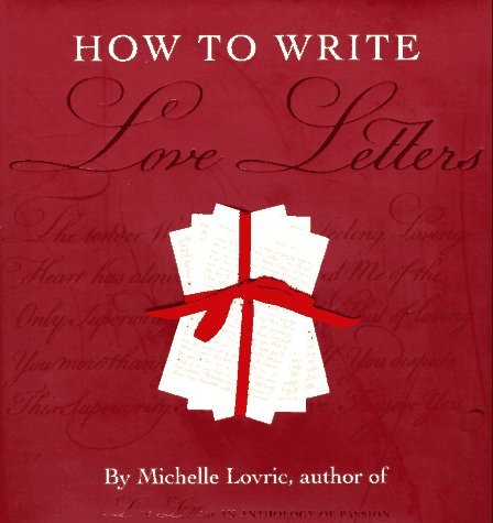 9781573353557: How to Write Love Letters