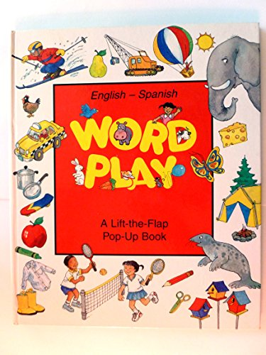 9781573353571: Word Play English - Spanish A Lift the Flap Pop Up Book