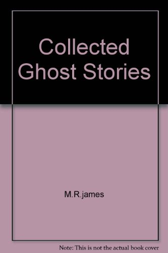 Collected Ghost Stories.: M. R. James.