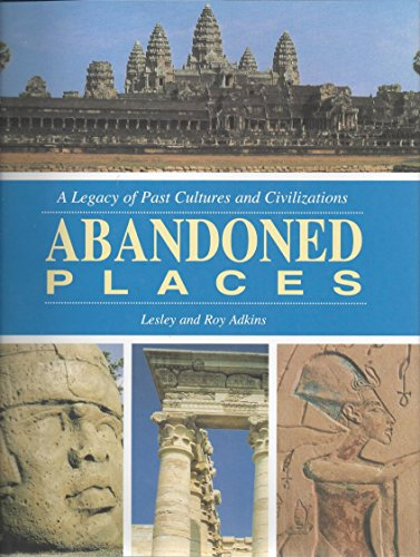 9781573354578: Abandoned Places: a Legacy of Past Cultures and Civilizations