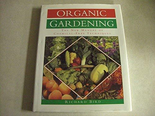 Organic Gardening: Bird, Richard