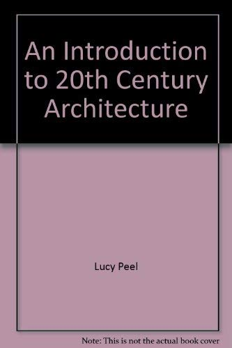 9781573354752: An Introduction to 20th-Century Architecture