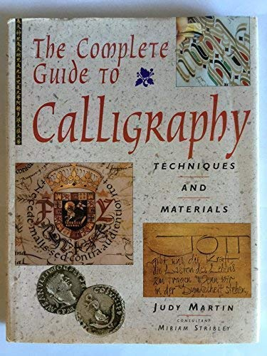 9781573354783: The Complete Guide to Calligraphy: Techniques and Materials