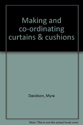 Making and co-ordinating curtains & cushions: Davidson, Myra