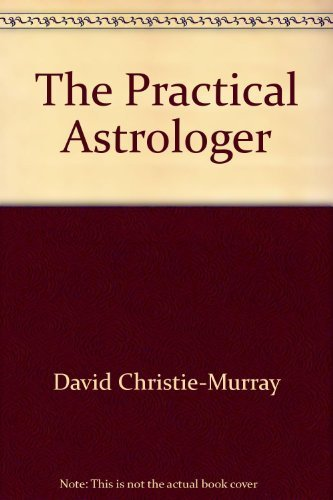 9781573354950: The Practical Astrologer: All you need to know to construct birth charts, cast horoscopes and discover what the stars have to reveal