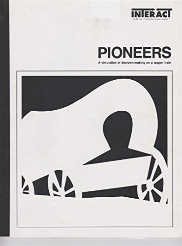Pioneers: A simulation of decision-making on a wagon train (1573361119) by Wesley, John