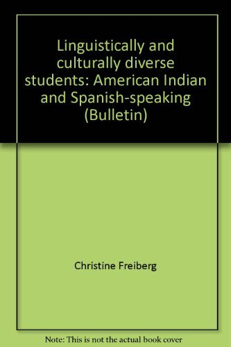 Linguistically and culturally diverse students: American Indian and Spanish-speaking (Bulletin): ...