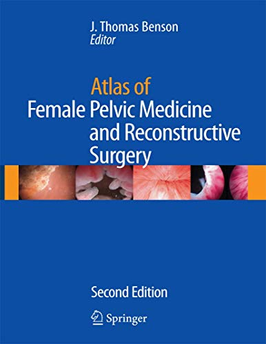 Atlas of Female Pelvic Medicine and Reconstructive Surgery (Hardcover): Benson