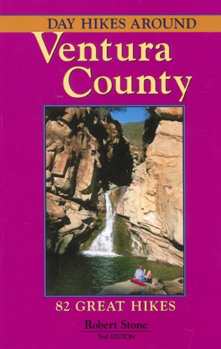 Day Hikes Around Ventura County: 82 Great Hikes, 2nd Edition: Stone, Robert