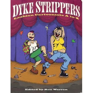 9781573440080: Dyke Strippers: Lesbian Cartoonists from A to Z